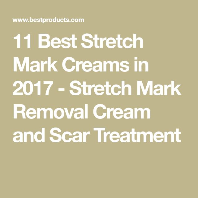 11 Best Stretch Mark Creams in 2017 - Stretch Mark Removal Cream and Scar Treatment