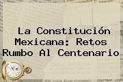 http://tecnoautos.com/wp-content/uploads/imagenes/tendencias/thumbs/la-constitucion-mexicana-retos-rumbo-al-centenario.jpg Constitucion Mexicana. La Constitución Mexicana: retos rumbo al centenario, Enlaces, Imágenes, Videos y Tweets - http://tecnoautos.com/actualidad/constitucion-mexicana-la-constitucion-mexicana-retos-rumbo-al-centenario/