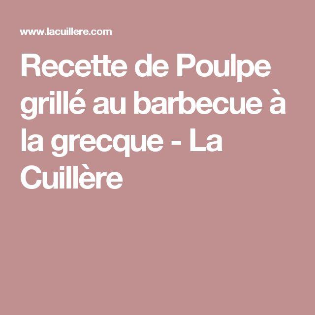 Recette de Poulpe grillé au barbecue à la grecque - La Cuillère