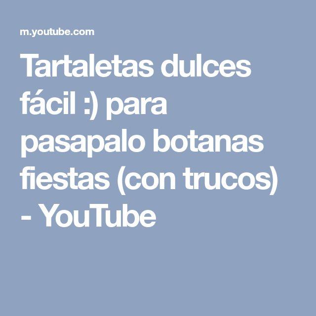 Tartaletas dulces fácil :) para pasapalo botanas fiestas (con trucos) - YouTube