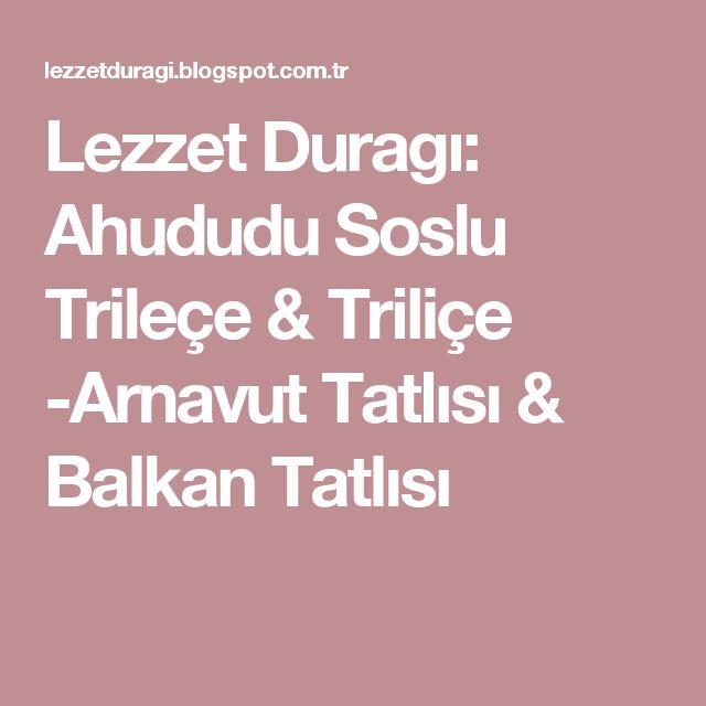Lezzet Duragı: Ahududu Soslu Trileçe & Triliçe -Arnavut Tatlısı & Balkan Tatlısı