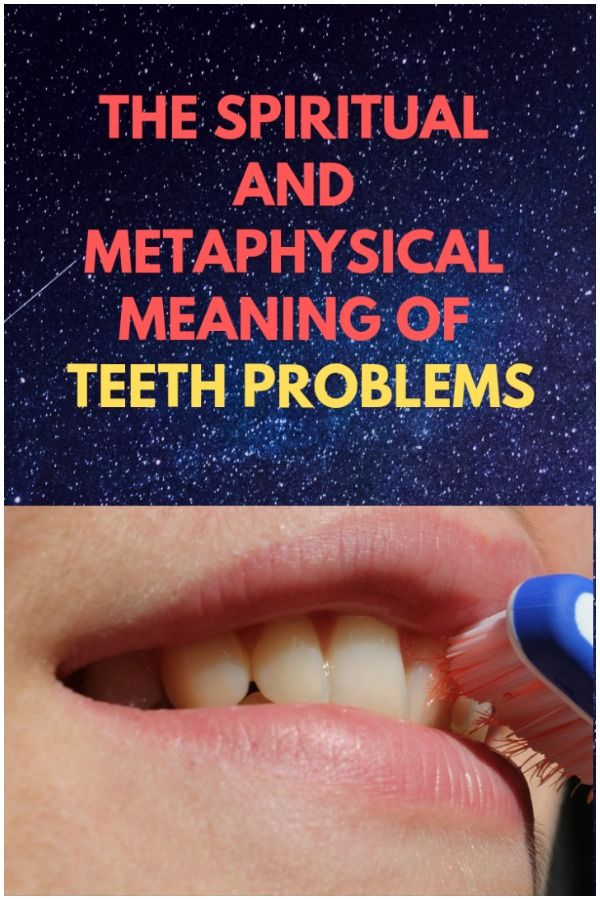 What Is The Spiritual Meaning Behind Teeth Problems? +