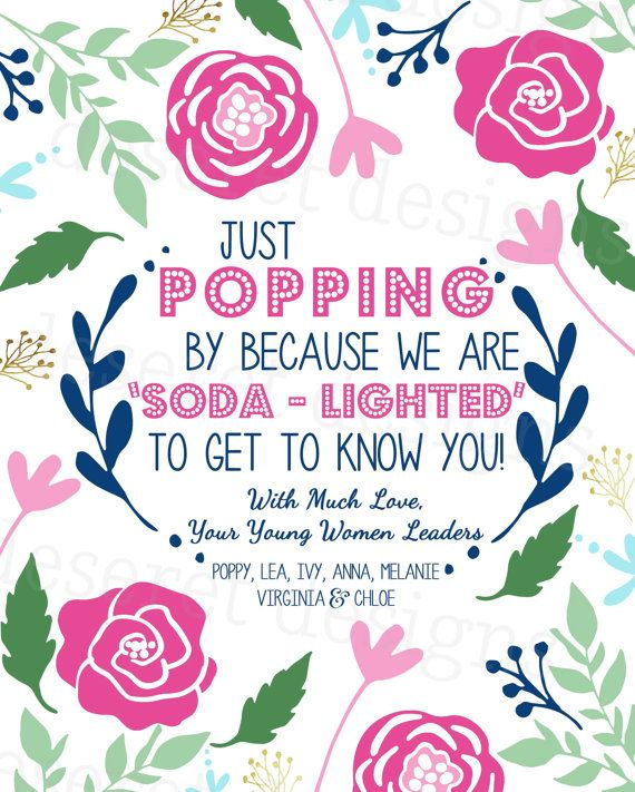 Just POPPING by because we are 'soda-lighted' to get to know you! With Much Love, Your Young Women Leaders  #LDS #youngwomen #yw #popping #soda #handout #digital #printable #customizable #cute #floral #reliefsociety @deseretdesigns #deseretdesigns