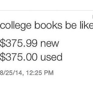Having to purchase textbooks. | 22 Things That Ruin Everyone's College Experience