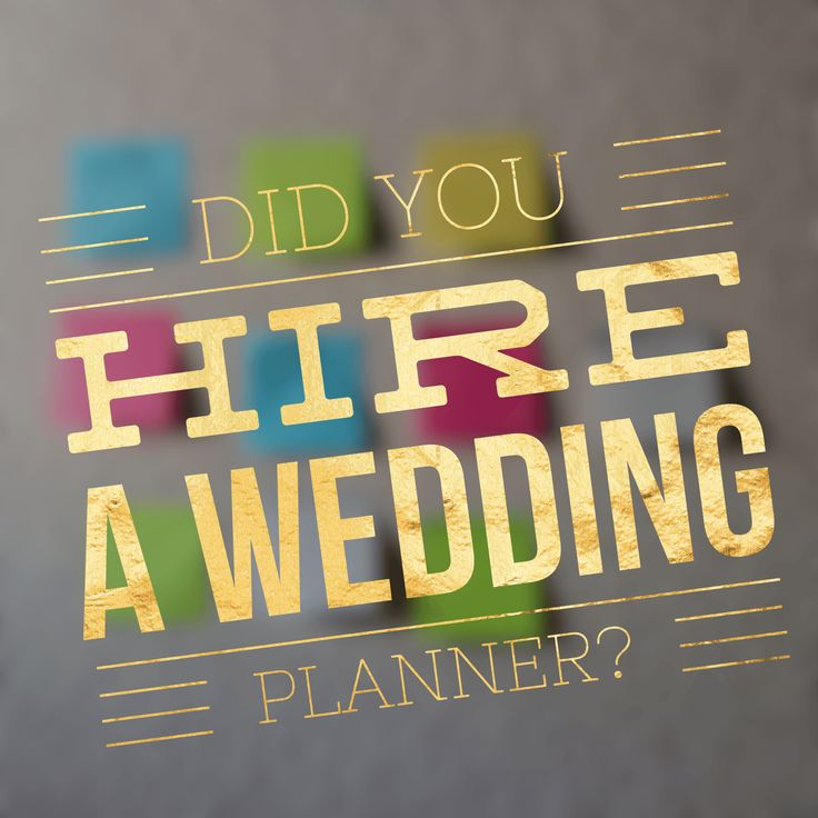 Did you Hire a Wedding Planner? -