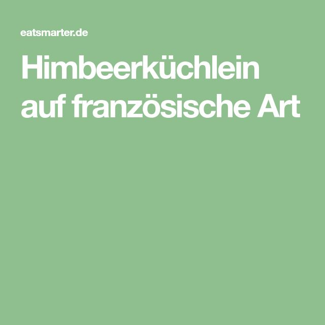 Himbeerküchlein auf französische Art