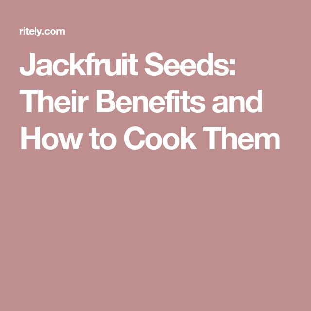 Jackfruit Seeds: Their Benefits and How to Cook Them