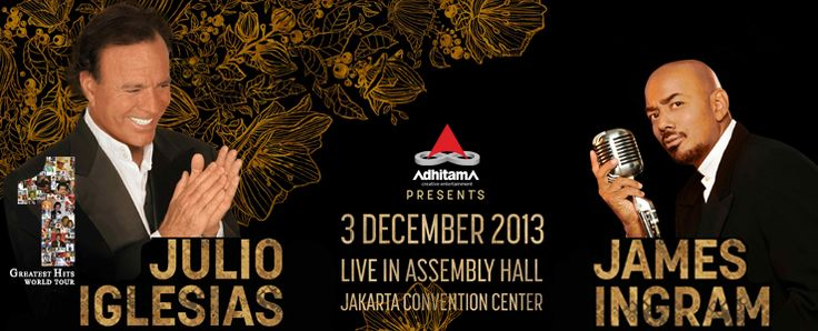 Julio Iglesias & James Ingram Ke Jakarta 3 Desember 2013 http://bit.ly/HEhtIR