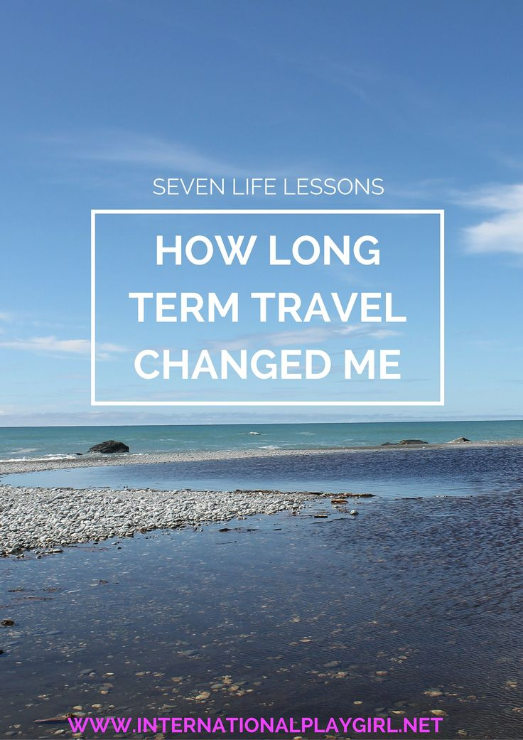 Seven ways long term travel changed me. What I've learnt from long term travel #travel #backpacking #longtermtravel