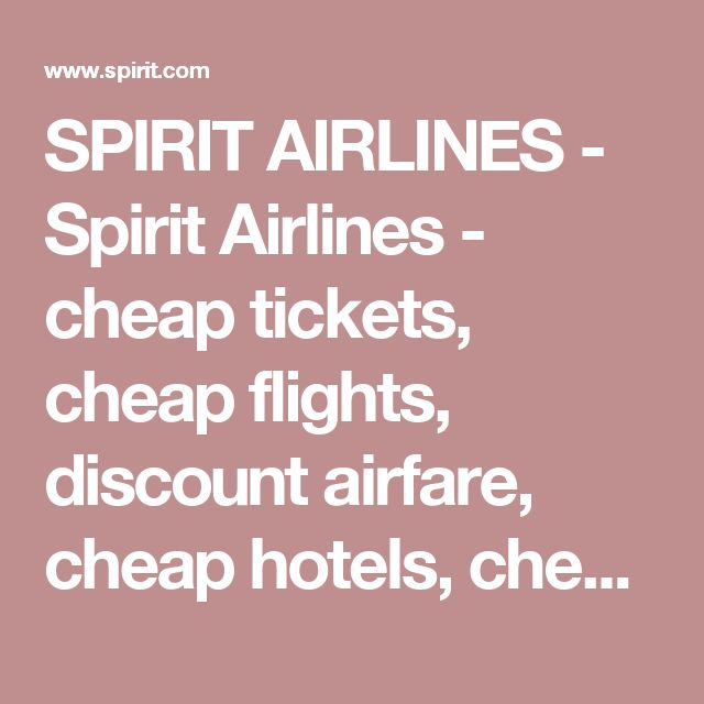 SPIRIT AIRLINES - Spirit Airlines - cheap tickets, cheap flights, discount airfare, cheap hotels, cheap car rentals, cheap travel