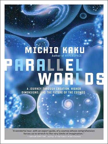 Michio Kaku, Parallel Worlds