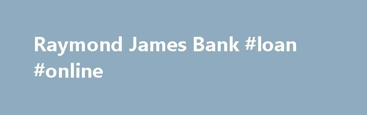 Raymond James Bank #loan #online http://loan.remmont.com/raymond-james-bank-loan-online/  #physician loans # A new lending solution for physicians and dentists can help them qualify and purchase more home. The Physician's Mortgage Program from Raymond James Bank is designed specifically for licensed medical physicians (MDs), doctors of osteopathy (DOs), doctors of dental medicine (D.M.D. / D.D.S.) and medical residents, interns and fellows who are under…The post Raymond James Bank #loan…