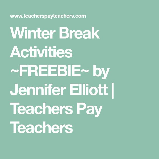 Winter Break Activities ~FREEBIE~ by Jennifer Elliott | Teachers Pay Teachers