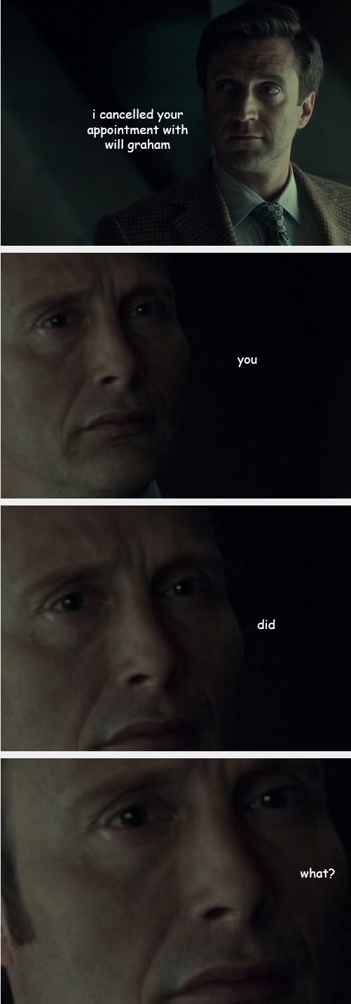 """""""You. Did. What?"""" 