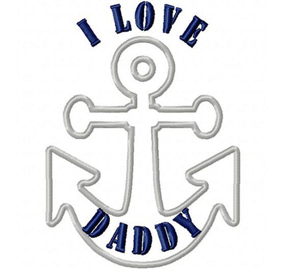 Military Designs Navy Coast Guard Embroidery Applique Designs  - I Love Daddy in Anchor