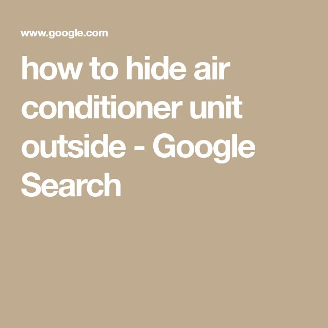 how to hide air conditioner unit outside - Google Search