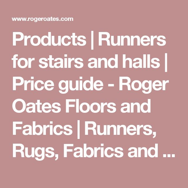 Products | Runners for stairs and halls | Price guide - Roger Oates Floors and Fabrics | Runners, Rugs, Fabrics and Lifestyle Store