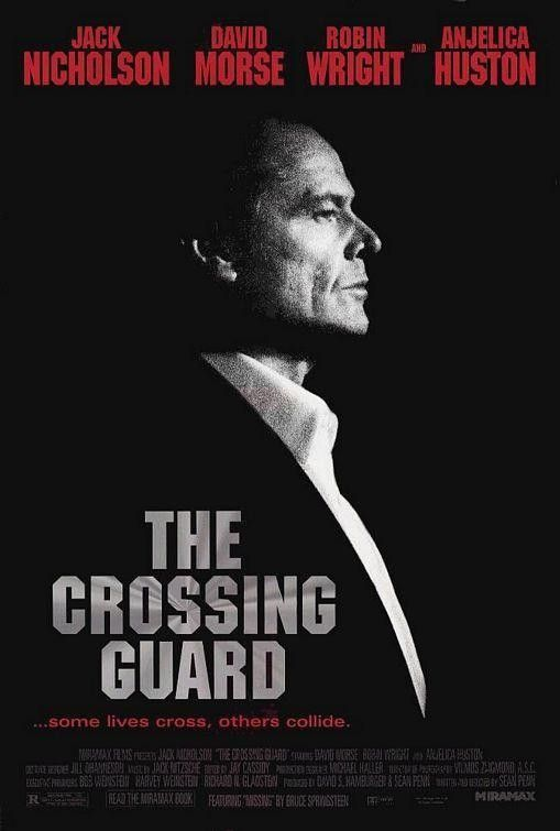 The Crossing Guard (1995). Independent USA thriller. Directed by Sean Penn. Starring: Jack Nicholson, David Morse, Robin Wright, Anjelica Huston. Music by Jack Nitzsche. Cinematography: Vilmos Zsigmon. Distributed by Miramax Films. Nominated for 1 Golden Globe. Another 3 nominations.