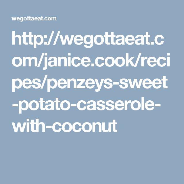 http://wegottaeat.com/janice.cook/recipes/penzeys-sweet-potato-casserole-with-coconut
