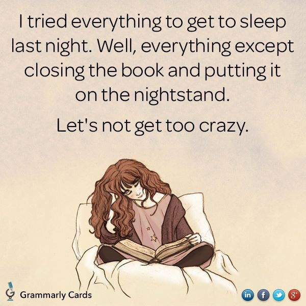 I tried everything to get to sleep last night. Well, everything except closing the book and putting it on the nightstand. Let's not get too crazy. ;-)