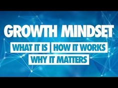 Great video! Growth Mindset Introduction: What it is, How it Works, and Why it Matters - YouTube