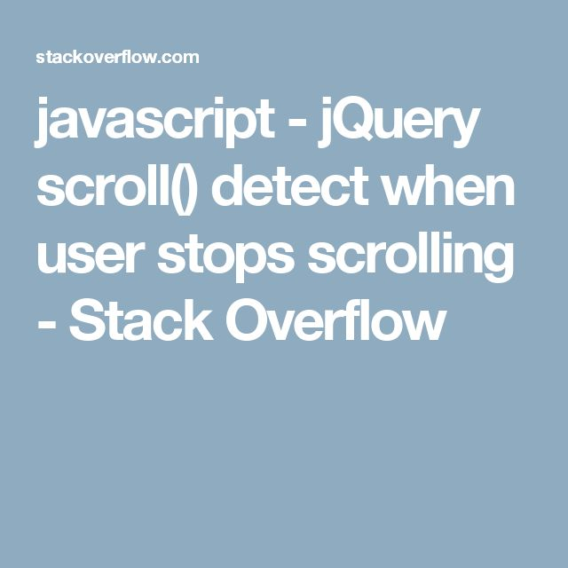 javascript - jQuery scroll() detect when user stops scrolling - Stack Overflow