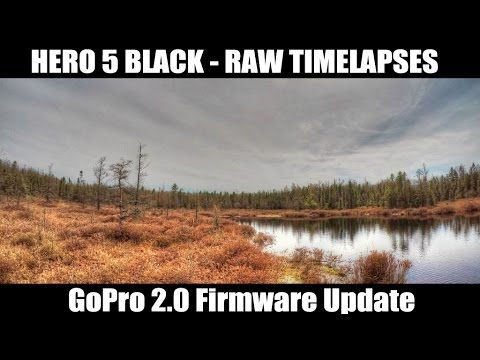 Hero 5 Black Raw Time Lapses | 2.0 Firmware Update