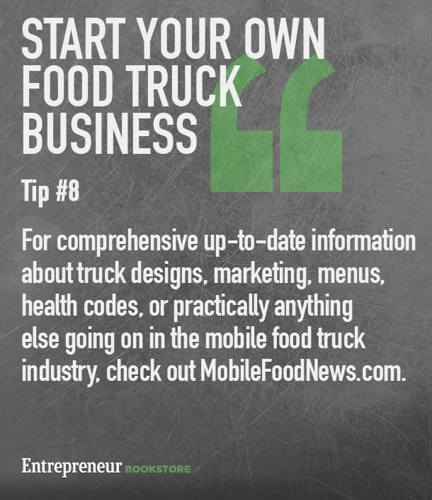 Tips to to have your own food truck business: Check out MobileFoodNews.com