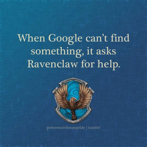 When Google can't find something, it asks Ravenclaw for help.