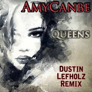 Amycanbe's Blog: QUEENS (Dustin Lefholz Remix)
