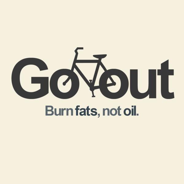 Slogan bicicletta - Go out, burn fats, not oil