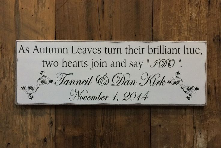 Personalized Autumn Wedding Sign,Fall Wedding Decor,Fall signs,Fall/Autumn Love Quote,Fall Leaves,Bridal Shower/Engagement Gift,I Do Sign by CSSDesign on Etsy https://www.etsy.com/listing/216957979/personalized-autumn-wedding-signfall