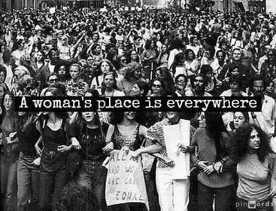 "I really like this photo because of what it represents. So many women gathered together to fight for equality. The words ""A woman's place is everywhere,"" really speaks to the heart of every women. If they are ever questioning where they belong or where they should go, they just have to remember that their place is everywhere and anywhere they think they should be. (15)"