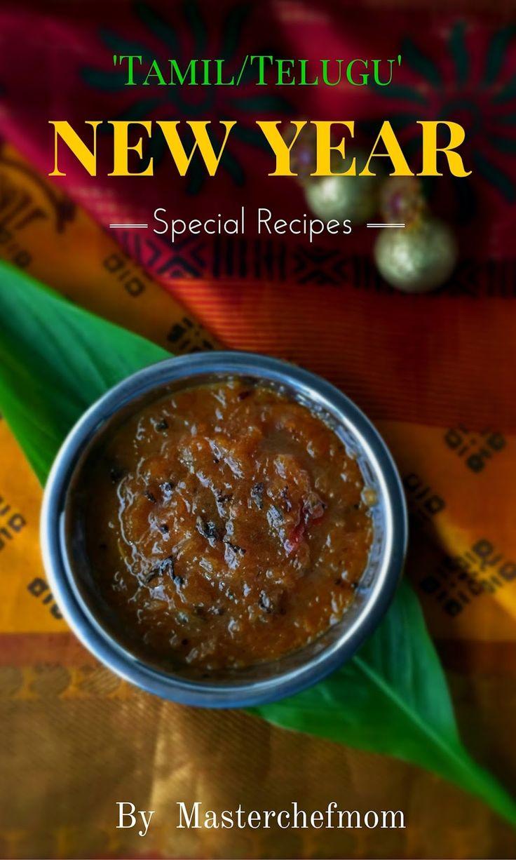 Tamil/ Telugu New Year  Special Recipes   Ugadi Special Recipes   Tamil Puthandu Special Recipes   Ugadi/Tamil New Year Recipe Collection by Masterchefmom