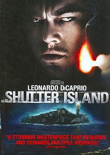 Shutter Island [PN1997.2 .S53 2010]Drama set in 1954, U.S. Marshal Teddy Daniels is investigating the disappearance of a murderess who escaped from a hospital for the criminally insane and is presumed to be hiding nearby. Director:Martin Scorsese Writers:Laeta Kalogridis (screenplay), Dennis Lehane (novel) Stars:Leonardo DiCaprio, Mark Ruffalo, Ben Kingsley