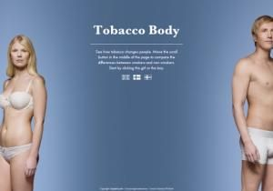 "A Finnish organization has come up with a way to show the harmful effects of tobacco that might make you think twice about lighting up. ""Tobacco Body,"" created by the Cancer Society of Finland, takes a full-body look at what long-term smoking does to a variety of body parts and functions in both men and women."