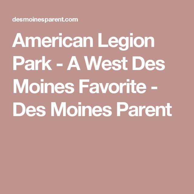 American Legion Park - A West Des Moines Favorite - Des Moines Parent