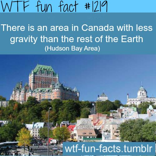 But this picture is not Hudson Bay...    environment: there is an area in Canada with less gravity than the rest of the Earth  MORE OF WTF FACTS are coming HERE  environment and funny facts ONLY