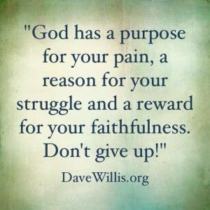 Dave Willis quote God has a purpose for your pain