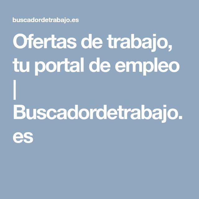 Ofertas de trabajo, tu portal de empleo | Buscadordetrabajo.es