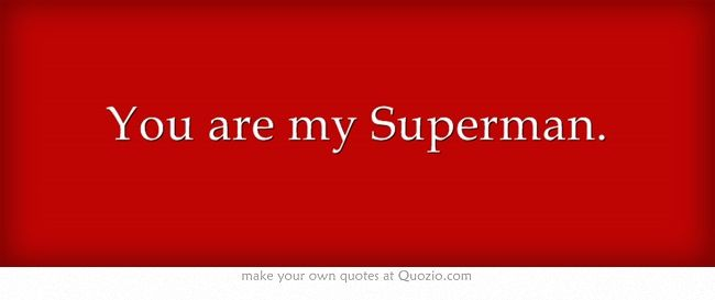 You Are My Superman.