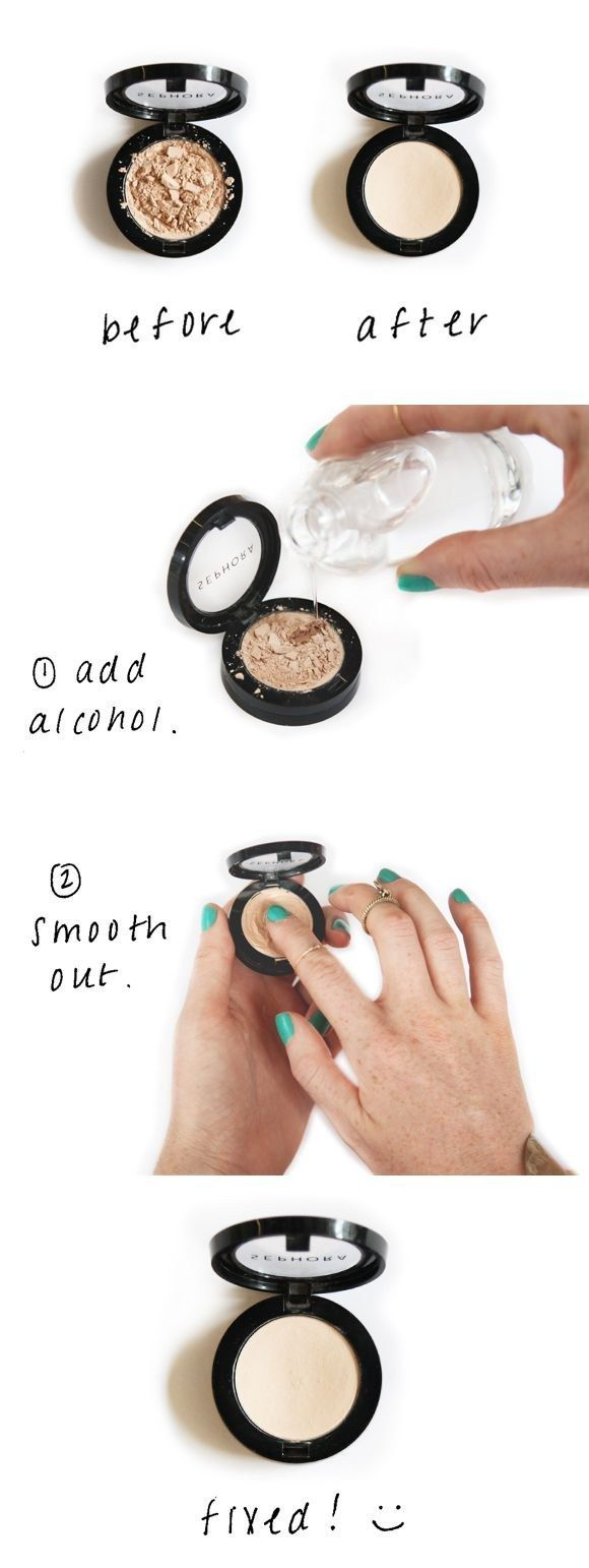 Beauty Hack - Save Broken Beauty products - If your powder makeup cracks, you can save it with rubbing alcohol.