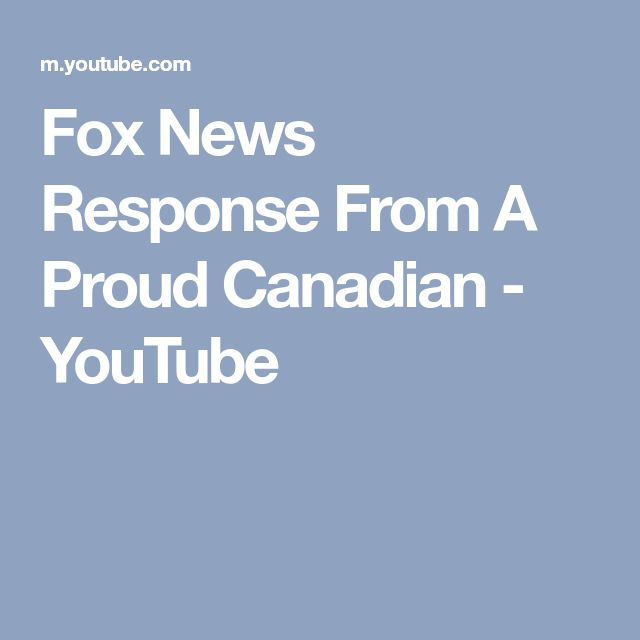 Fox News Response From A Proud Canadian - YouTube