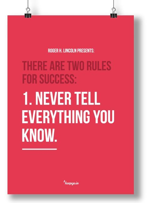 Motivation quote: There are two rules for success: 1. Never tell ...