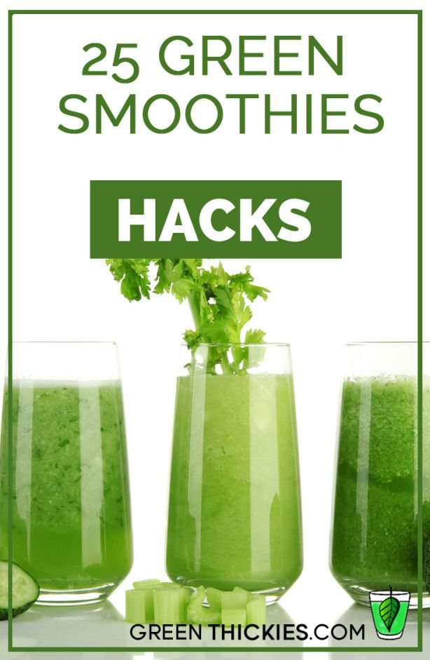25 Green Smoothie Hacks