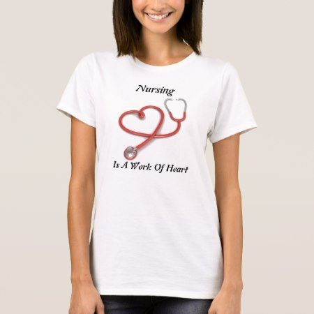 Nursing is A Work of Heart Shirt - tap to personalize and get yours