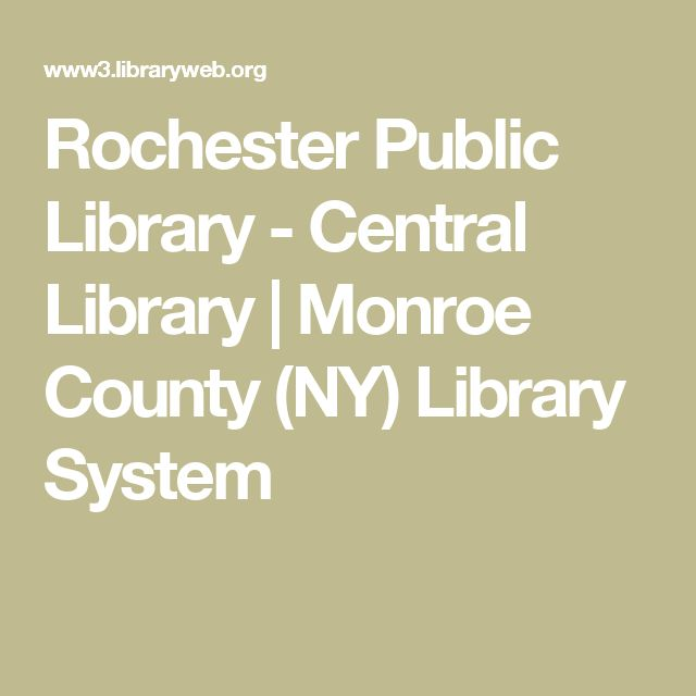 Rochester Public Library - Central Library | Monroe County (NY) Library System