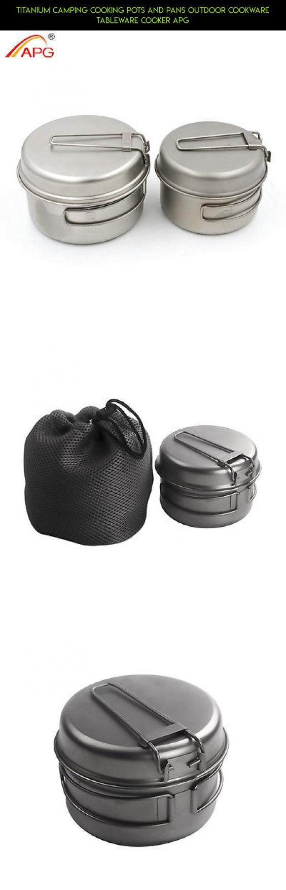 Titanium Camping Cooking Pots and Pans Outdoor Cookware Tableware Cooker APG #tech #parts #fpv #technology #products #plans #cooking #gadgets #outdoor #racing #drone #kit #kit #camera #shopping