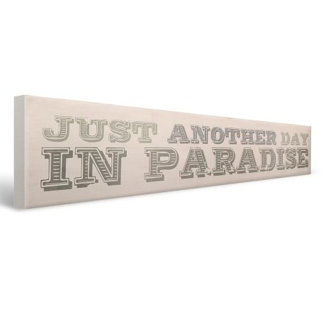Just Another Day in Paradise – 21 x 73cm from Typo Lyrical Prints - R499 (Save 0%)