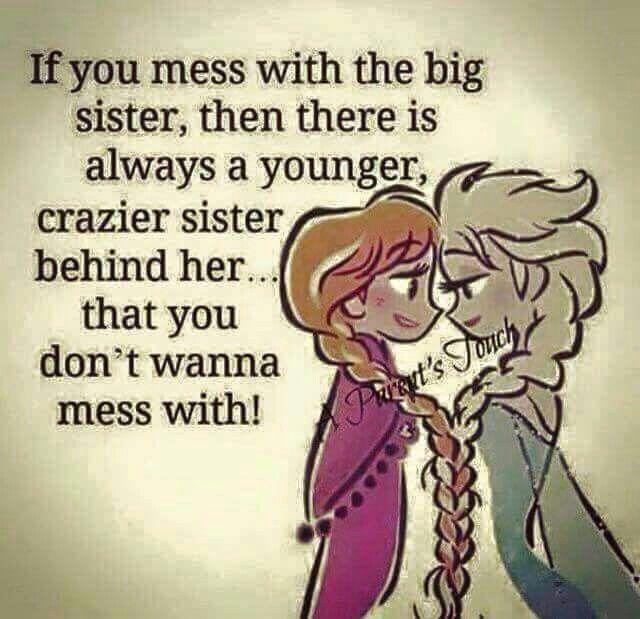 Mess with Big Sister
